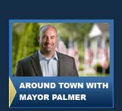 Around Town with Mayor Palmer
