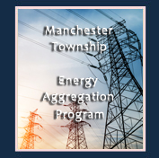 Manchester  Township Energy Aggregation Program